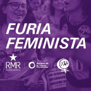 Furia Feminista podcast Radio Mundo Real Marcha Mundial de Mujeres